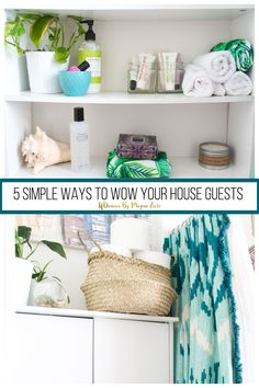 5 Easy Ways To Wow Your Houseguests, entertaining, tips for entertaining, tips for houseguests,