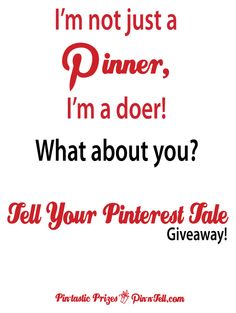 !m not just a pinner- Im a doer!  Giveaway @ pin-n-tell.com