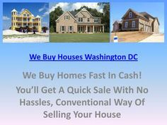 Sell your house fast Washington DC  By taking time to conduct research, you can avoid becoming a victim of real estate scams. While it can be tempting to Sell Your House Fast Washington DC to eliminate financial burdens, if you don't use common sense you could end up in a situation worse than the one you are already in. They successfully buy houses and usually pay all the unwanted fees at settlement to put more money in your pocket at settlement. We Buy Houses Investors mission is to help…