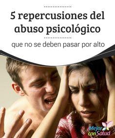 5 #repercusiones del #abusopsicológico que no se deben pasar por alto Puesto que el abuso psicológico nos puede bloquear emocionalmente y hacer que nos #cerremos a establecer nuevas relaciones interpersonales es fundamental buscar ayuda para superarlo #RelacionesDePareja
