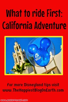 The Happiest Blog on Earth Disneyland tips. What to Ride First: California Adventure
