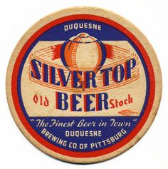 coaster for Silver Top Beer [logo] All Beer, Wine And Beer, Sous Bock, Bar Coasters, American Beer, Vintage Business Cards, Beer Mats, Beers Of The World, Beer Brands