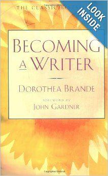 Becoming a Writer: Dorothea Brande: 9780874771640: Amazon.com: Books