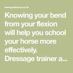 Knowing your bend from your flexion will help you school your horse more effectively. Dressage trainer and judge Alison Short clears up any confusion...