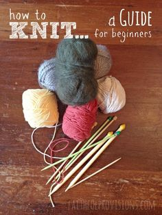 Learn How to Knit.  A step-by-step guide for beginners via FaithfulProvisions.com