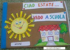 maestra Nella: libricino 'ciao estate... vado a scuola!' School Teacher, Pre School, Back To School, Arts And Crafts, Classroom, Education, Cards, Blog, Granite