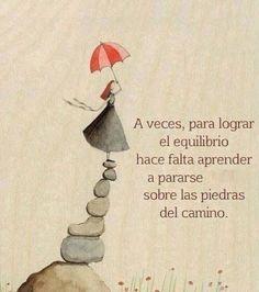 Frases Hábitos De Éxito: A Veces, Para Lograr El Equilibrio Hace Falta Aprender A Pararse Sobre Las Piedras - http://alegrar.me/frases-habitos-exito-veces-lograr-equilibrio-falta-aprender-pararse-las-piedras/