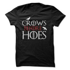 Crows Before Hoes (Game Of Thrones). game of thrones shirt 19$. Check this shirt now: http://www.sunfrogshirts.com/Crows-Before-Hoes-Game-Of-Thrones-ladies.html?53507