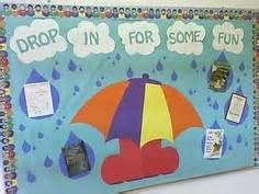 """""""Drop In For Some Fun"""" is a cute idea for a spring bulletin board display. I'd add the word """"reading"""" and title it """"Drop IN for Some Reading Fun"""" and have students write inside raindrop or umbrella templates. Valentine Bulletin Boards, Birthday Bulletin Boards, Spring Bulletin Boards, Preschool Bulletin Boards, Bulletin Board Display, Classroom Bulletin Boards, Classroom Door, Preschool Art, Bullentin Boards"""