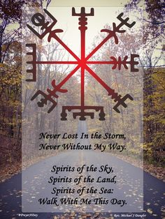 Vegvisir Never lost in the storm, Never without my way. Spirits of the sky, Spirits of the land, Spirits of the sea: Walk with me this day. Norse Runes, Norse Pagan, Norse Mythology, Wiccan, Rune Symbols, Viking Symbols, Ancient Symbols, Norse Tattoo, Viking Tattoos