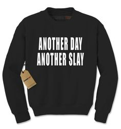 Another Day, Another Slay Adult Crewneck Sweatshirt