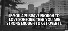 brave enough to love someone