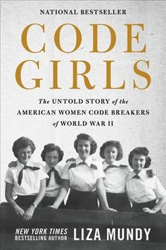 212 best read and recommended by adult librarians images on code girls the untold story of the american women code breakers who helped win world war ii liza mundy fandeluxe Image collections