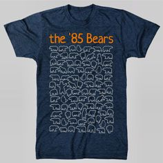 I love this shirt because not only was that the best team to ever play the game... but the pun is great too!! 85 bears on the shirt!!! AWESOME!  Unique 85 Chicago Bears TShirt by chitownclothing on Etsy, $19.99