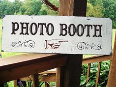 photo booth sign (make my own of course!)