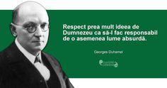 O lume absurdă, citat de Georges Duhamel Spirit, Faith, Feelings, Words, Memes, Quotes, Movie Posters, Journals, Motivational