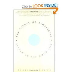 The Circle of Simplicity- Return to the Good Life- Cecile Andrews