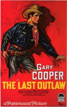 Gary Cooper - The Last Outlaw....1927
