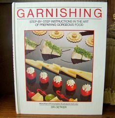 Vintage Garnishing Cookbook Step by Step Instructions Hor