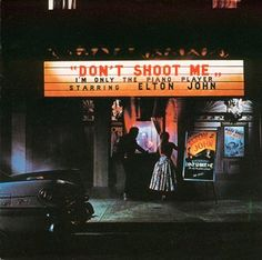 """reginald dwight aka elton john - """"Don't Shoot Me I'm Only the Piano Player"""" -  another teenage fave - loved this album"""