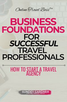 Business Foundations for Successful Travel Professionals! Business Notes, Business Travel, Business Ideas, Become A Travel Agent, Online Travel Agent, Travel Jobs, Business Education, Travel Design, Travel Planner