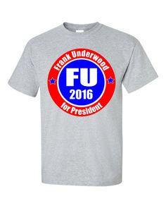 Frank Underwood for President T-shirt from House of Cards