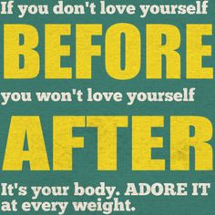 love your body, take care of it!