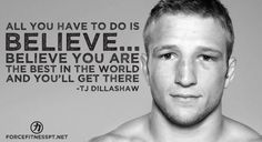TJ Dillashaw, UFC, Force Fitness, Fitness, Personal Training, Believe, Encouragement, Motivation, Inspiration
