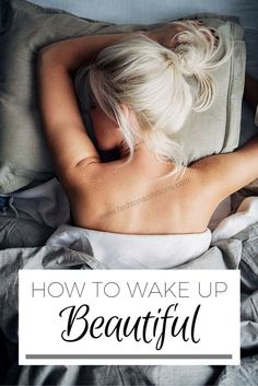 How To Wake Up Beautiful