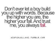 MAXMILLIAN THE SECOND: Don't ever let a boy build you up with words.