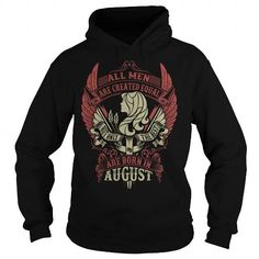 I Love All Men are created equal but only the best are born in August Shirts & Tees