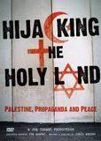 Hijacking the Holy Land: Palestine, Propaganda and Peace [DVD] [English] [2011], 15470003