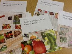 Dans mon jardin, je vais planter...  Have students cut out images from food magazines and paste to worksheet. Look for vocabulary together as a class.