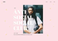 Anti Social Club designed by Mercedes Bazan for Aerolab. Connect with them on Dribbble; the global community for designers and creative professionals. Website Design Inspiration, Graphic Design Inspiration, Layout Inspiration, Editorial Layout, Editorial Design, Zine, Magazin Design, Website Layout, Website Ideas
