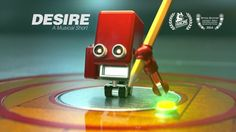 DESIRE - An Animated Musical Short. A small robot is born and sets out into the world, happily performing his simple tasks. Suddenly, in a small but profound way, the world as he knows it changes. What follows is a downward spiral of jealousy, resentment and unrestrained desire.