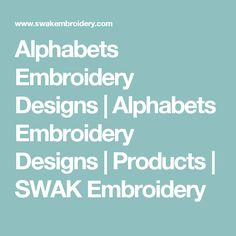 Alphabets Embroidery Designs | Alphabets Embroidery Designs | Products | SWAK Embroidery