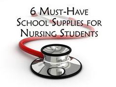 6 Must-Have School Supplies for Nursing Students