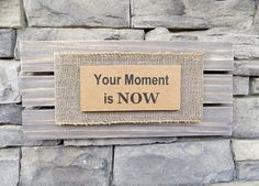 Your Moment is Now-Wood Wall by ABeautifulSimplicity on Etsy