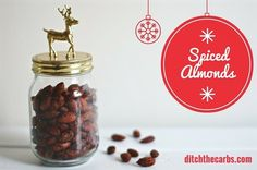 Now you can have sugar free spiced almonds this christmas. Such a lovely snack to take for christmas nibbles or as a gift in a beautiful jar. #sugarfree #lowcarb   ditchthecarbs.com