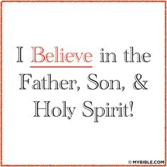 I believe in the Father, Son, And Holy Spirit! #KWMinistries