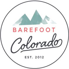 12 Things You Must Do In Colorado - Barefoot Colorado