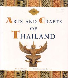 BOOK: Arts and crafts of Thailand / William Warren. WVC Library 709.593 WARREN