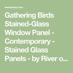 Gathering Birds Stained-Glass Window Panel - Contemporary - Stained Glass Panels - by River of Goods