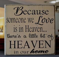 Because someone we love is in heaven...Custom wood sign, home decor. $25.00, via Etsy.