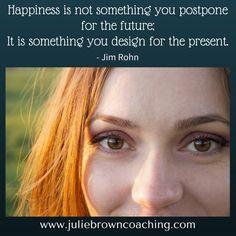 #lifebydesign  http://www.juliebrowncoaching.com