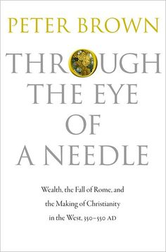 We're looking forward to reading this new book on wealth and poverty in early Christianity, by historian Peter Brown.