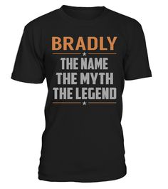 "# BRADLY The Name, Myth, Legend .    BRADLY The Name The Myth The Legend Special Offer, not available anywhere else!Available in a variety of styles and colorsBuy yours now before it is too late! Secured payment via Visa / Mastercard / Amex / PayPal / iDeal How to place an order  Choose the model from the drop-down menu Click on ""Buy it now"" Choose the size and the quantity Add your delivery address and bank details And that's it!"