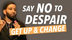 AMAZING | GET UP & CHANGE | SAY NO TO DESPAIR | MOTIVATION | SELF IMPROVEMENT | ISLAMIC LECTURES - YouTube