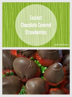 Easiest Chocolate Covered Strawberries -- uses melted Dove chocolates. via New Nostalgia