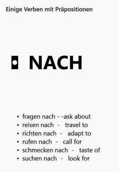 A few verbs with the preposition NACH Study German, German English, Learn English, German Language Learning, Language Study, Spanish Language, Dual Language, German Grammar, German Words